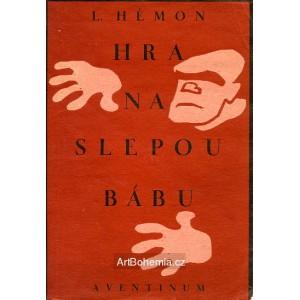 L.Hémon - Hra na slepou bábu (linorytová obálka)