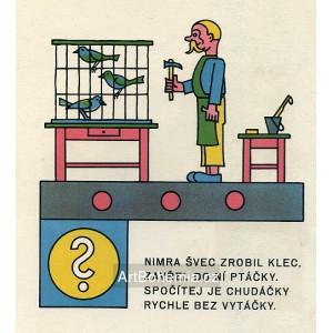 Nimra švec zrobil klec, zavřel do ní ptáčky (Počitadlo)