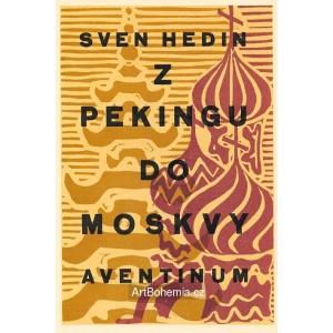 Sven Hedin - Z Pekingu do Moskvy (obálka)